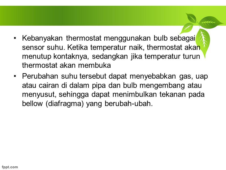 Kebanyakan thermostat menggunakan bulb sebagai sensor suhu.