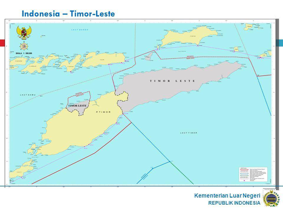 Indonesia – Timor-Leste Kementerian Luar Negeri REPUBLIK INDONESIA