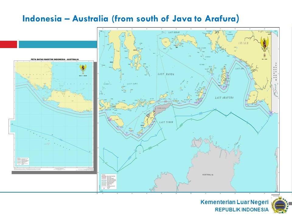 Indonesia – Australia (from south of Java to Arafura ) Kementerian Luar Negeri REPUBLIK INDONESIA