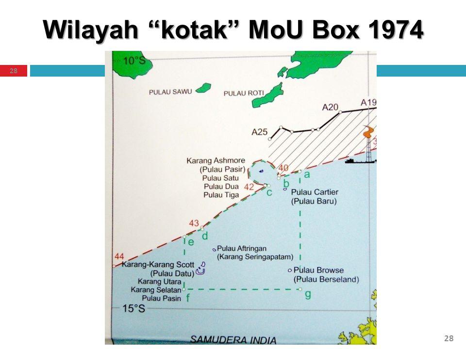 """Wilayah """"kotak"""" MoU Box 1974 28"""