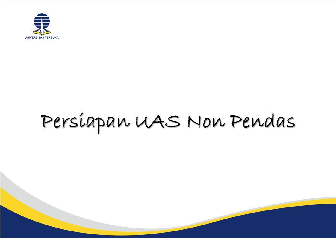 PERSIAPAN UAS NP 2014.1  Bahan Pendukung UAS : - EKSI4101 : BJU khusus yg dicetak secara digital, dikemas bersama naskah ujian.