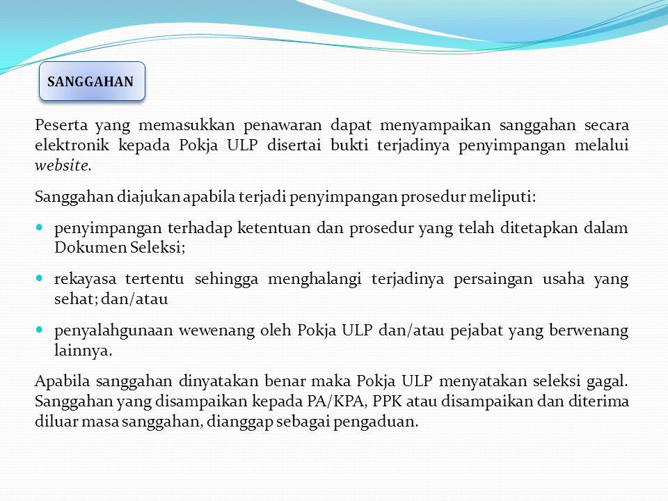 Peserta yang memasukkan penawaran dapat menyampaikan sanggahan secara elektronik kepada Pokja ULP disertai bukti terjadinya penyimpangan melalui websi