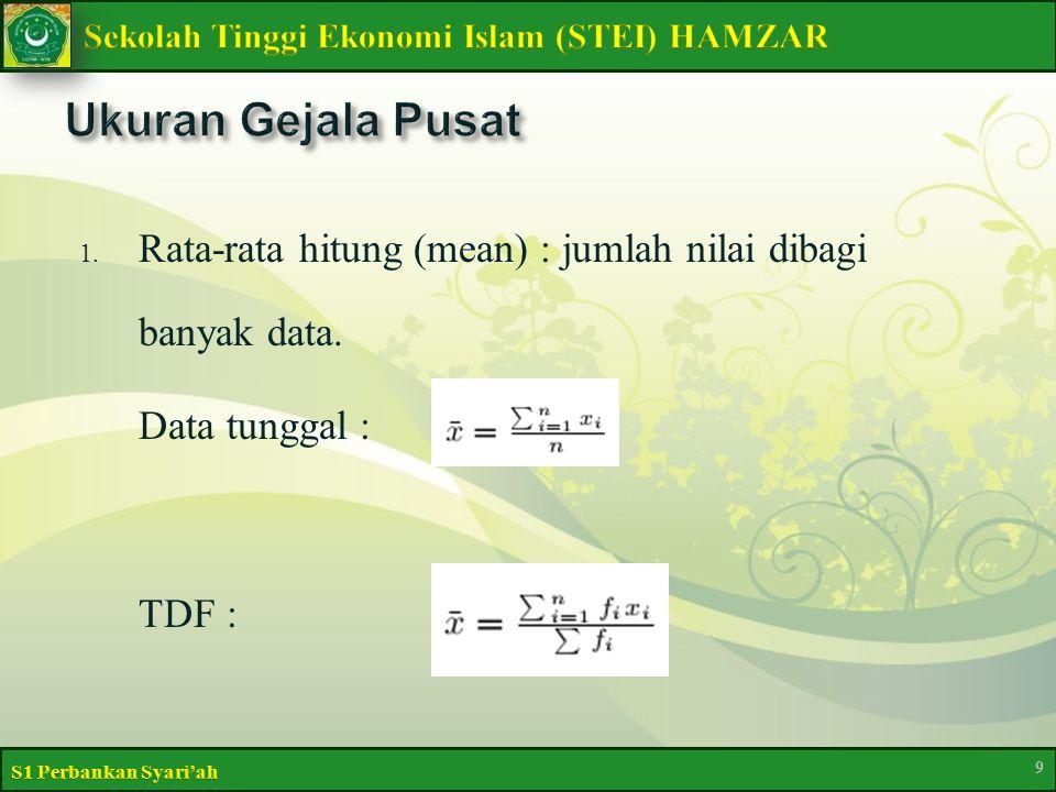 1. Rata-rata hitung (mean) : jumlah nilai dibagi banyak data. Data tunggal : TDF : 9