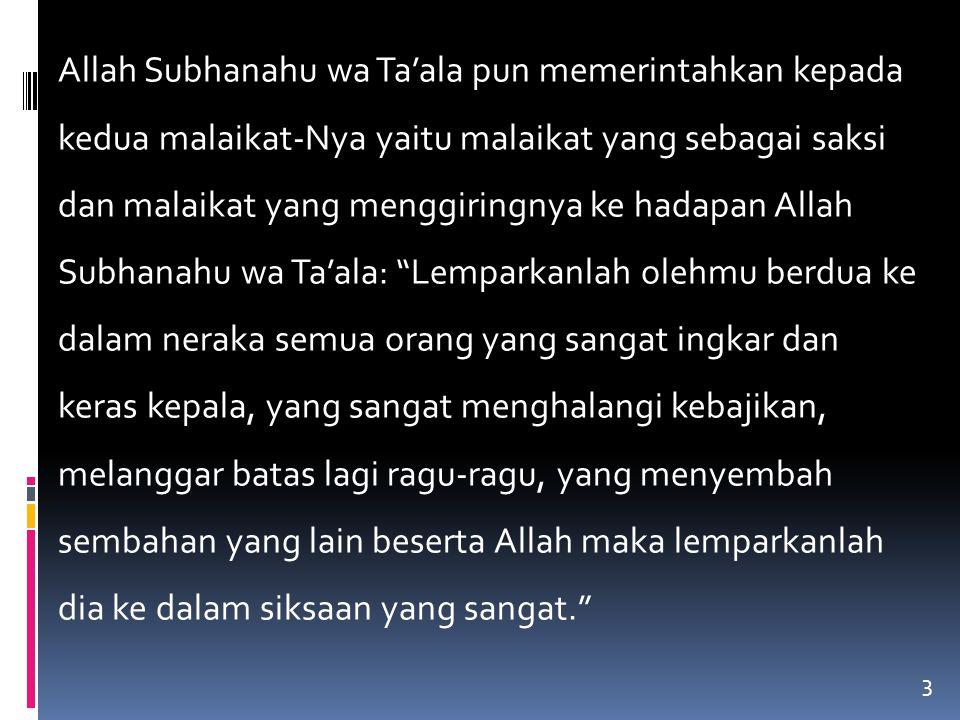 4 Dalam firman Allah Subhanahu wa Ta'ala tersebut terdapat enam sifat orang yang bakal dilemparkan ke dalam Jahannam.