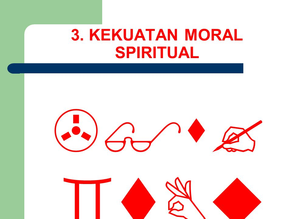 3. KEKUATAN MORAL SPIRITUAL    ….dan (juga) orang yang telah taubat …