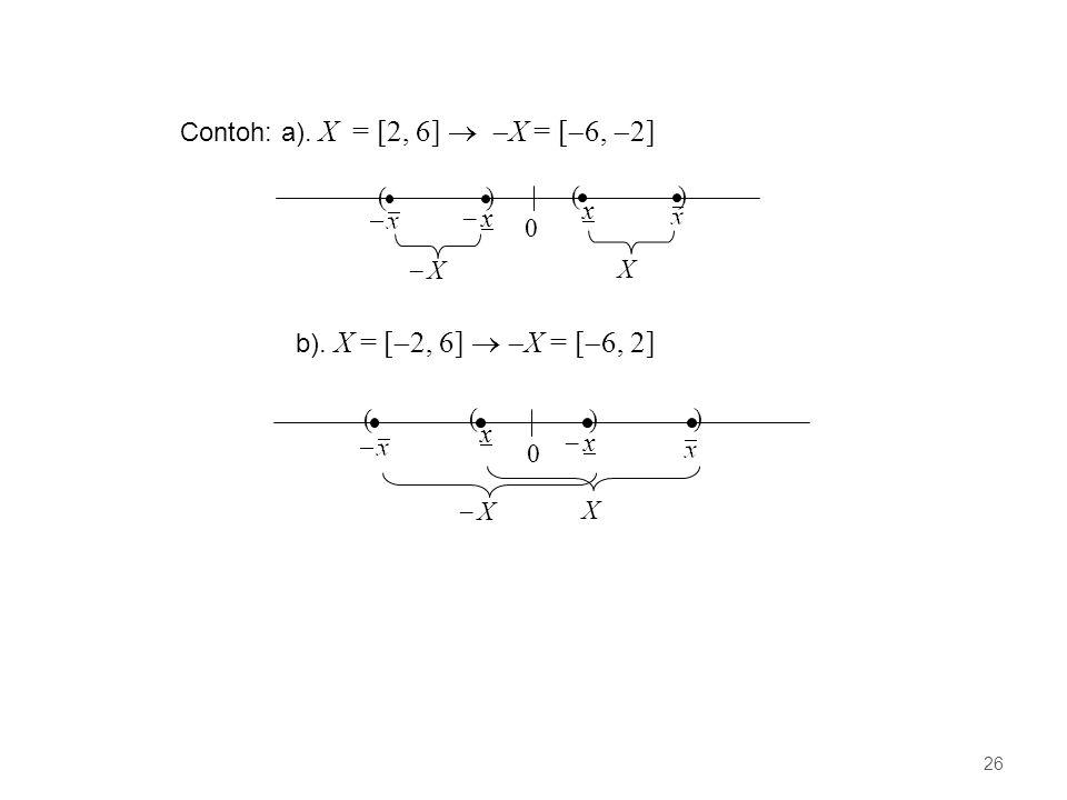 Contoh: a).X = [2, 6]   X = [  6,  2] 0 ( x ) X )  x x (  X b).