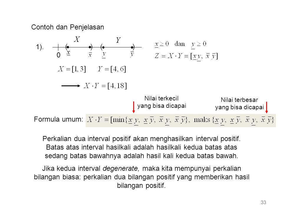 Contoh dan Penjelasan 33 Perkalian dua interval positif akan menghasilkan interval positif.