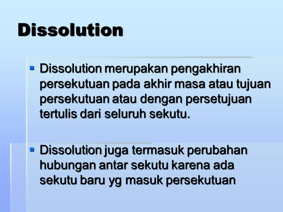 Dissociation  Dissociation adalah konsep hukum untuk pengunduran diri sekutu karena meninggal, pensiun atau pengunduran diri secara sukarela atau tid