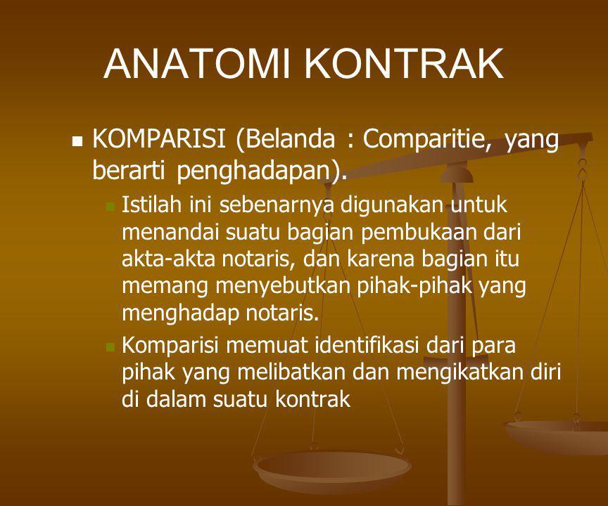 ANATOMI KONTRAK Yang dapat menjadi pihak dalam kontrak adalah subjek hukum, yang diklasifikasikan sebagai manusia dan badan hukum.