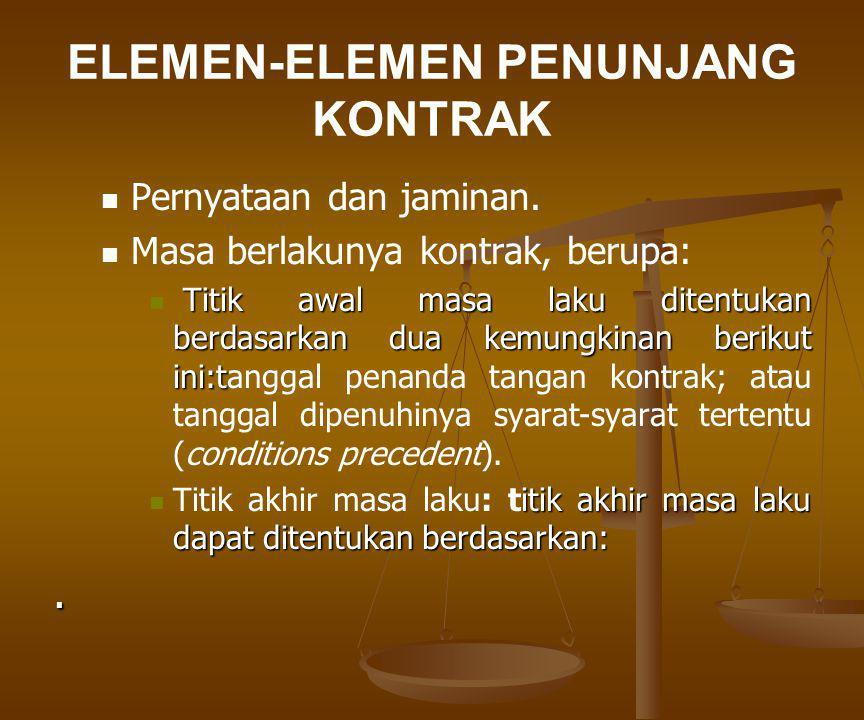 ELEMEN-ELEMEN PENUNJANG KONTRAK Akhir masa laku yang disepakati (agreed expiry).