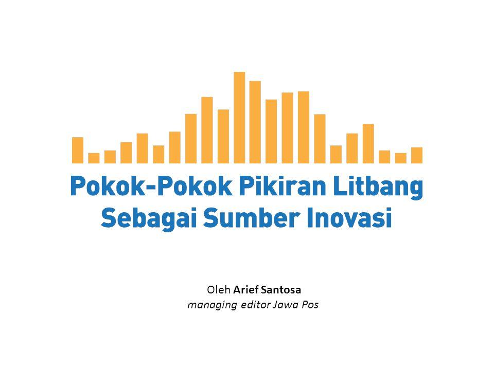 Oleh Arief Santosa managing editor Jawa Pos