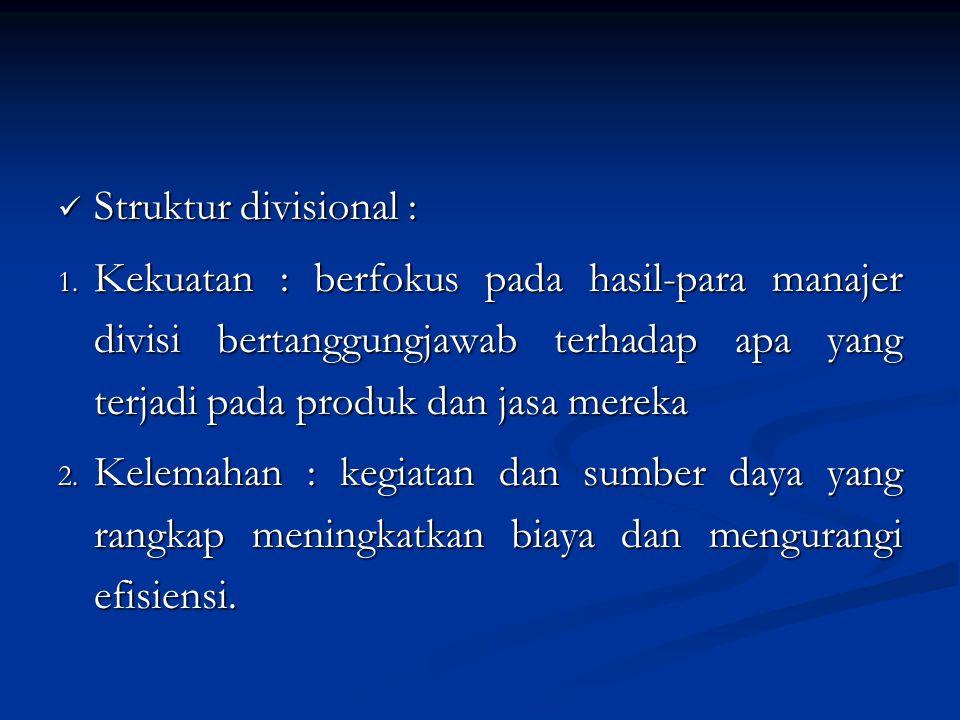 Struktur divisional : Struktur divisional : 1.