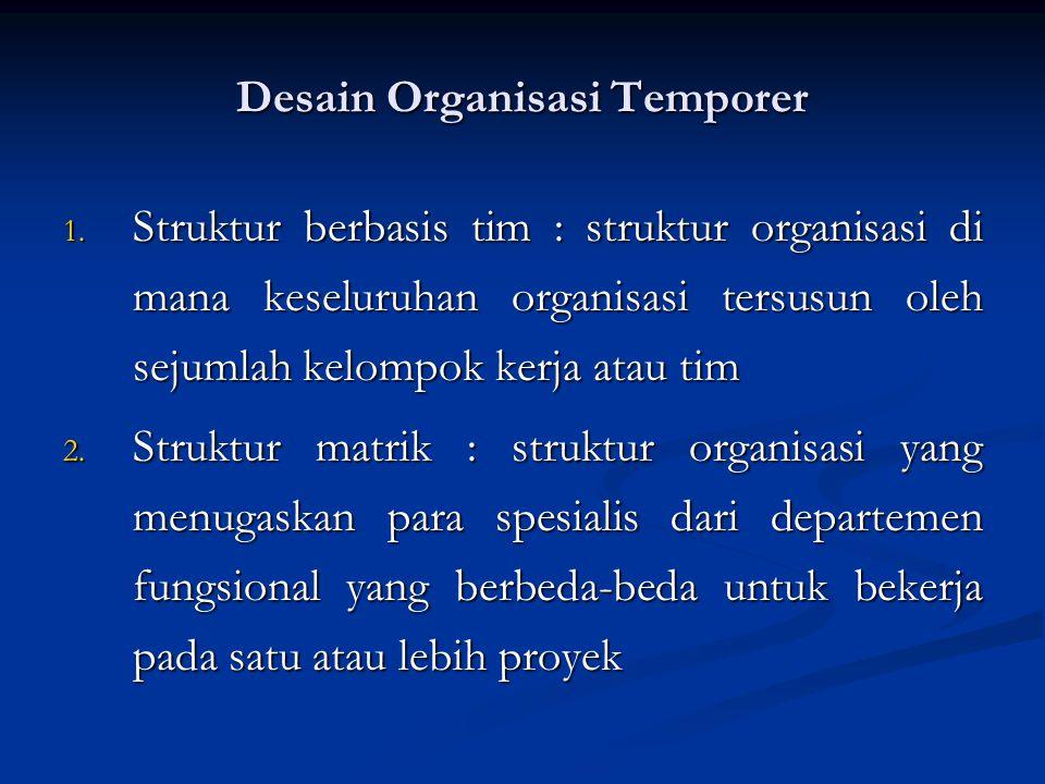Desain Organisasi Temporer 1.