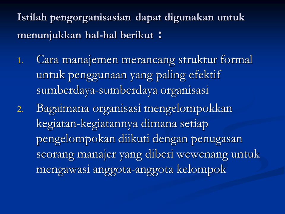 Istilah pengorganisasian dapat digunakan untuk menunjukkan hal-hal berikut : 1.