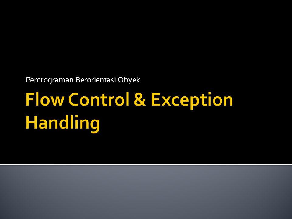  Digunakan untuk mengatur alur eksekusi program sesuai dengan kondisi yang telah ditentukan.
