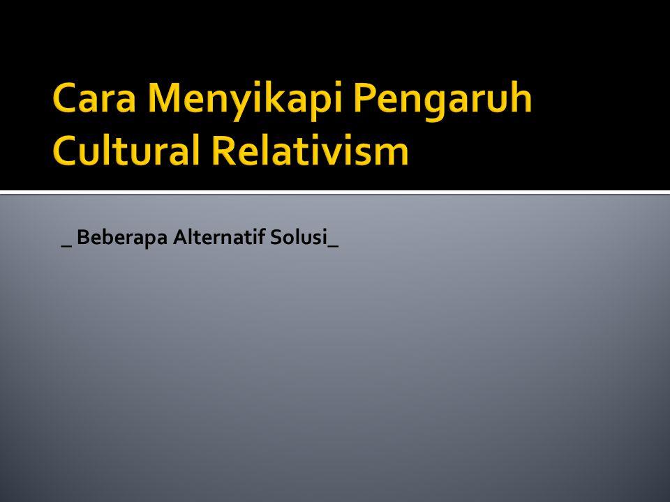 _ Beberapa Alternatif Solusi_