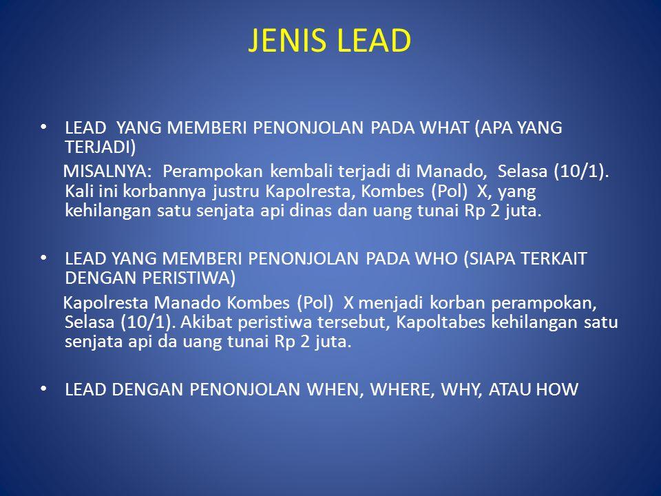JENIS LEAD LEAD YANG MEMBERI PENONJOLAN PADA WHAT (APA YANG TERJADI) MISALNYA: Perampokan kembali terjadi di Manado, Selasa (10/1).