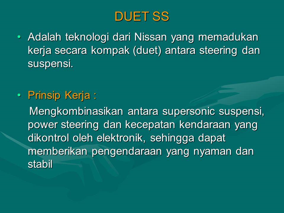 DUET SS Adalah teknologi dari Nissan yang memadukan kerja secara kompak (duet) antara steering dan suspensi.Adalah teknologi dari Nissan yang memaduka