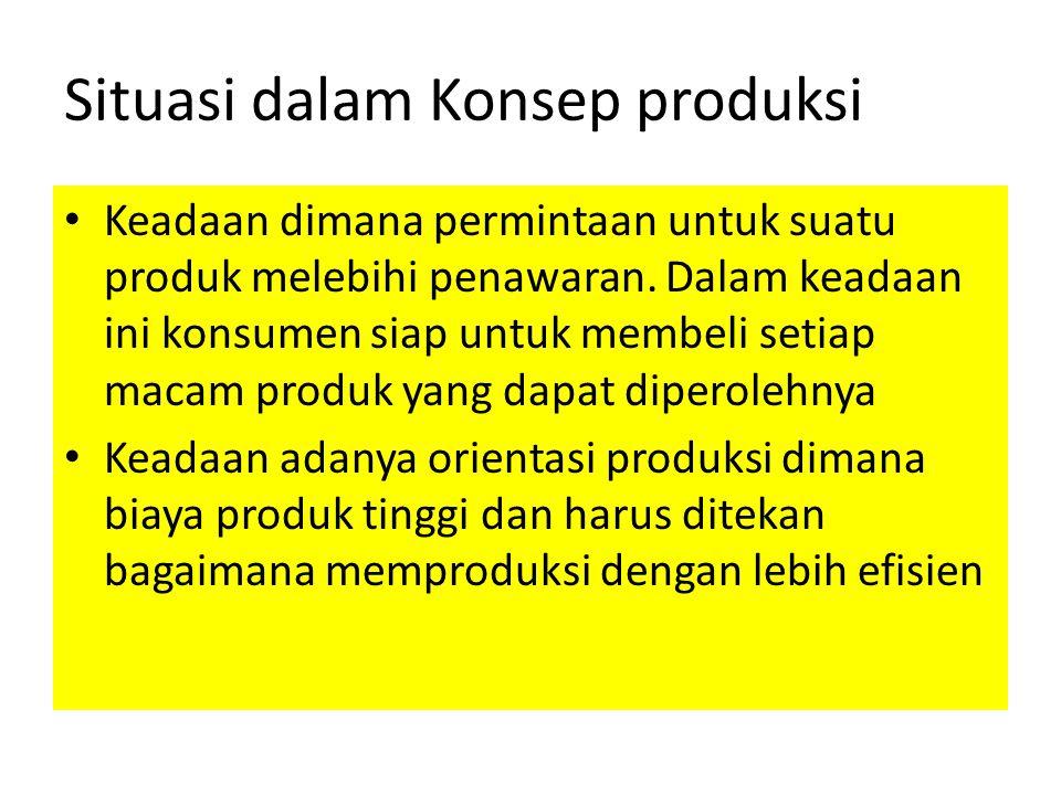 Konsep Produk Sebuah konsep di mana perusahaan berupaya memproduksi produk yang berkualitas tinggi, di mana konsumen akan lebih tertarik pada produk-produk yang terbaik pada tingkat harga tertentu