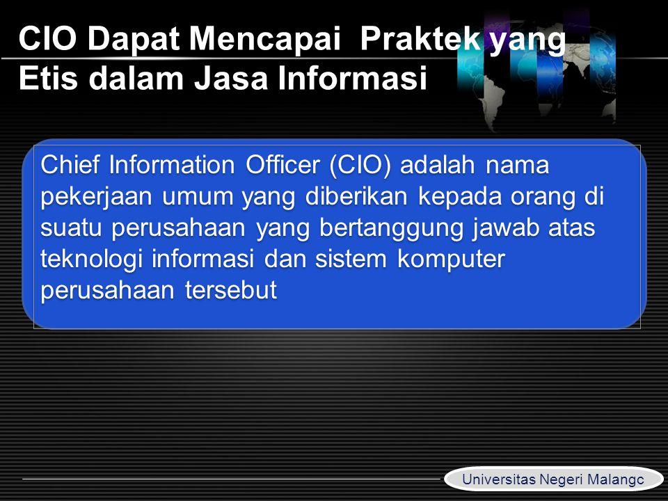 LOGO CIO Dapat Mencapai Praktek yang Etis dalam Jasa Informasi Chief Information Officer (CIO) adalah nama pekerjaan umum yang diberikan kepada orang