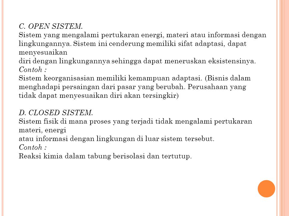 E.RELATIVELY CLOSED SISTEM.