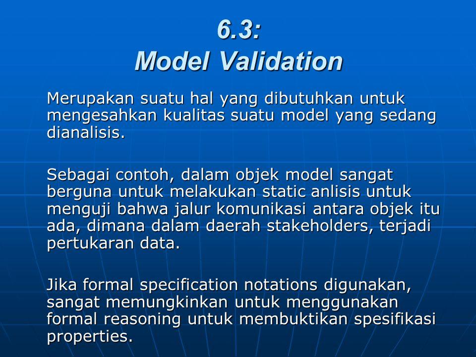 6.3: Model Validation Merupakan suatu hal yang dibutuhkan untuk mengesahkan kualitas suatu model yang sedang dianalisis. Sebagai contoh, dalam objek m