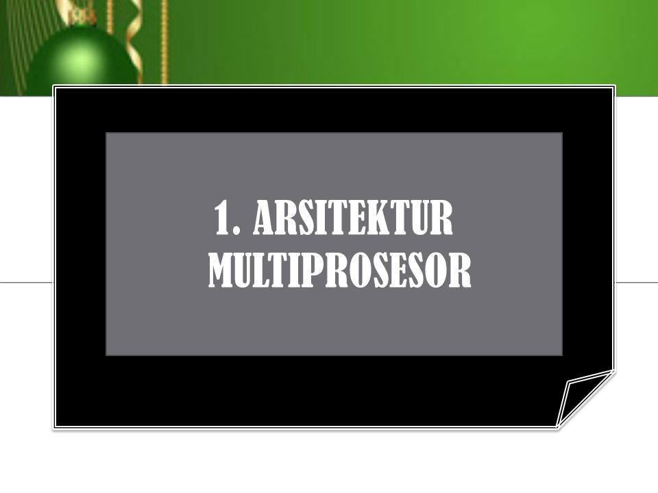 1. ARSITEKTUR MULTIPROSESOR