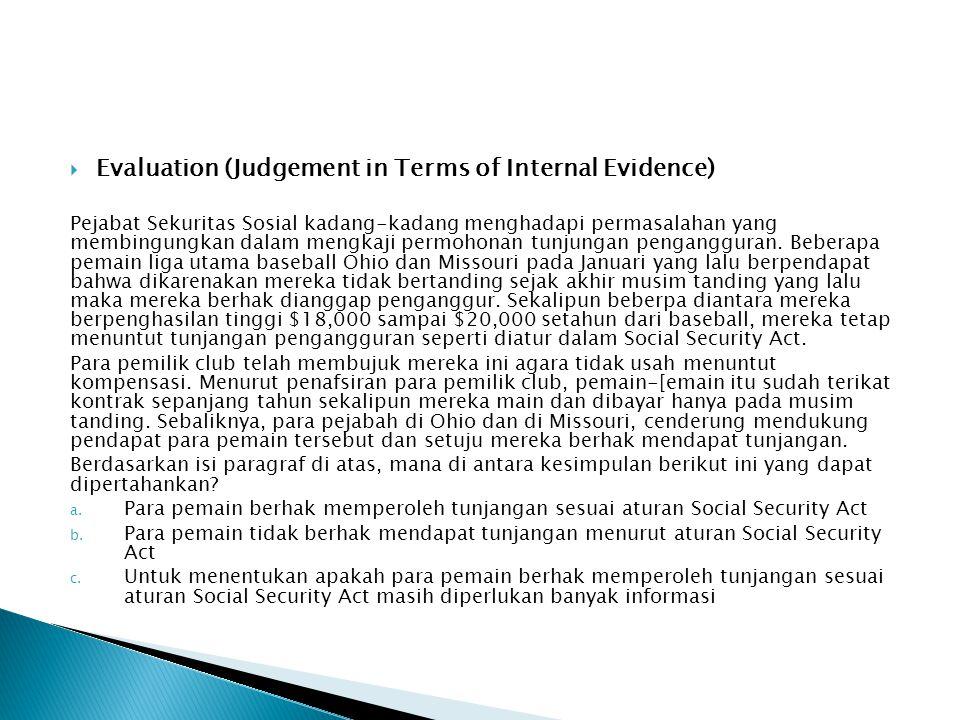  Evaluation (Judgement in Terms of Internal Evidence) Pejabat Sekuritas Sosial kadang-kadang menghadapi permasalahan yang membingungkan dalam mengkaji permohonan tunjungan pengangguran.