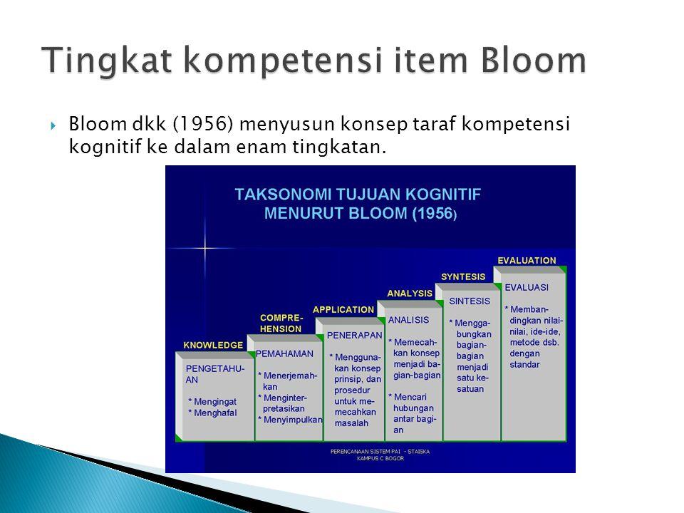  Bloom dkk (1956) menyusun konsep taraf kompetensi kognitif ke dalam enam tingkatan.