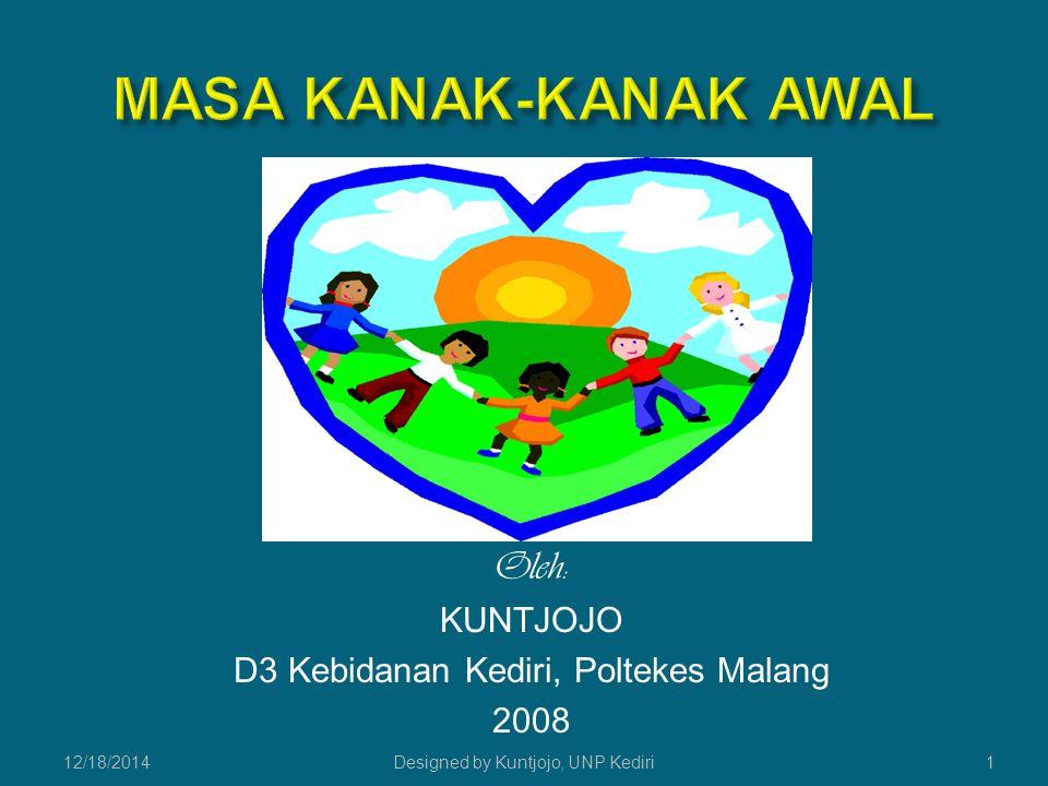 Oleh: KUNTJOJO D3 Kebidanan Kediri, Poltekes Malang 2008 12/18/2014Designed by Kuntjojo, UNP Kediri1
