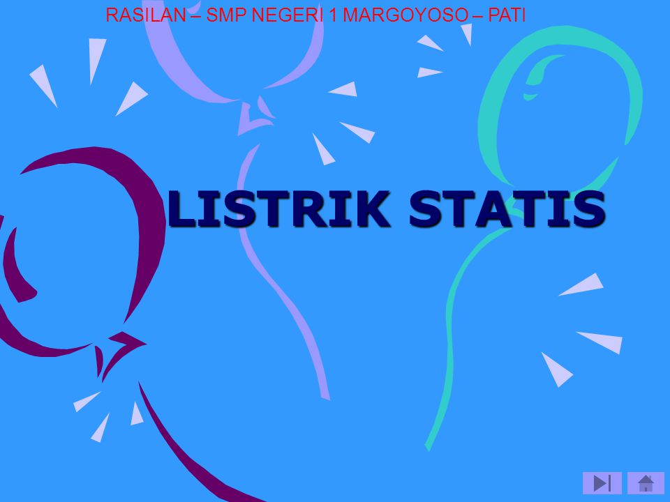 LISTRIK STATIS RASILAN – SMP NEGERI 1 MARGOYOSO – PATI