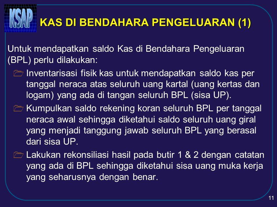 10 Kas pemerintah daerah yang dikuasai dan di bawah tanggung jawab selain BUD terdiri dari:  Kas di Bendahara Pengeluaran (BPL)  Kas di Bendahara Penerimaan (BPN) KAS DAN SETARA KAS (4) (Yang dikuasai selain BUD) SKPKD/ SKPD