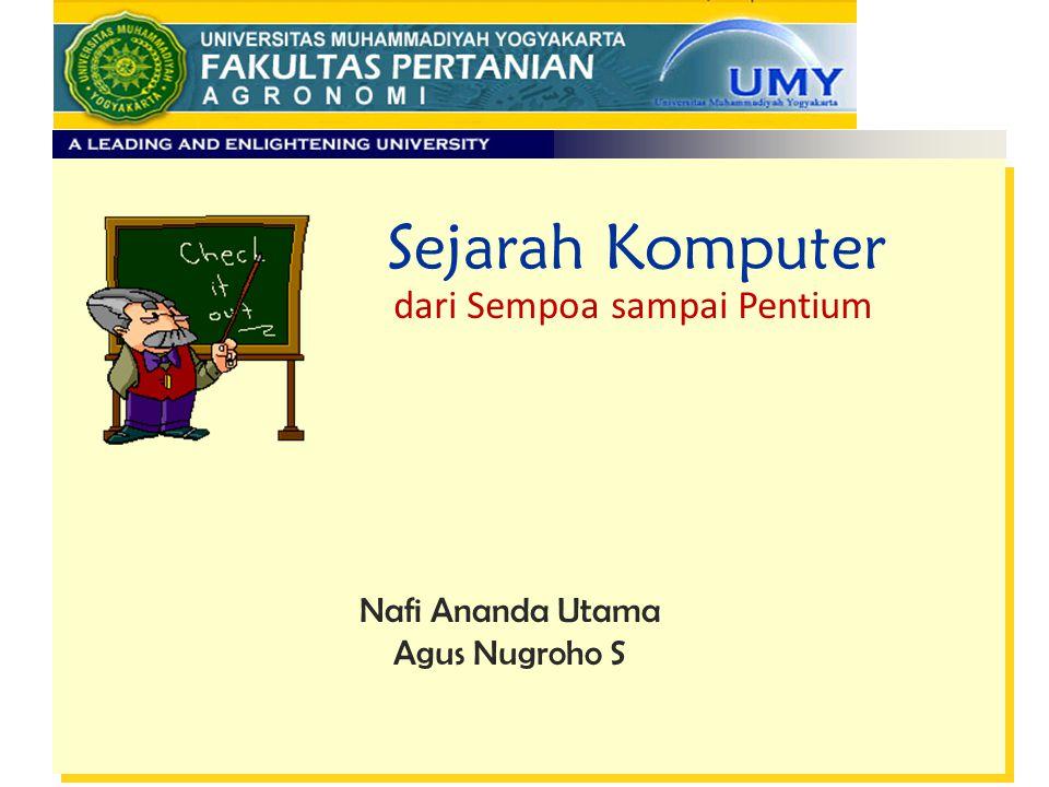 Nafi Ananda Utama Agus Nugroho S dari Sempoa sampai Pentium