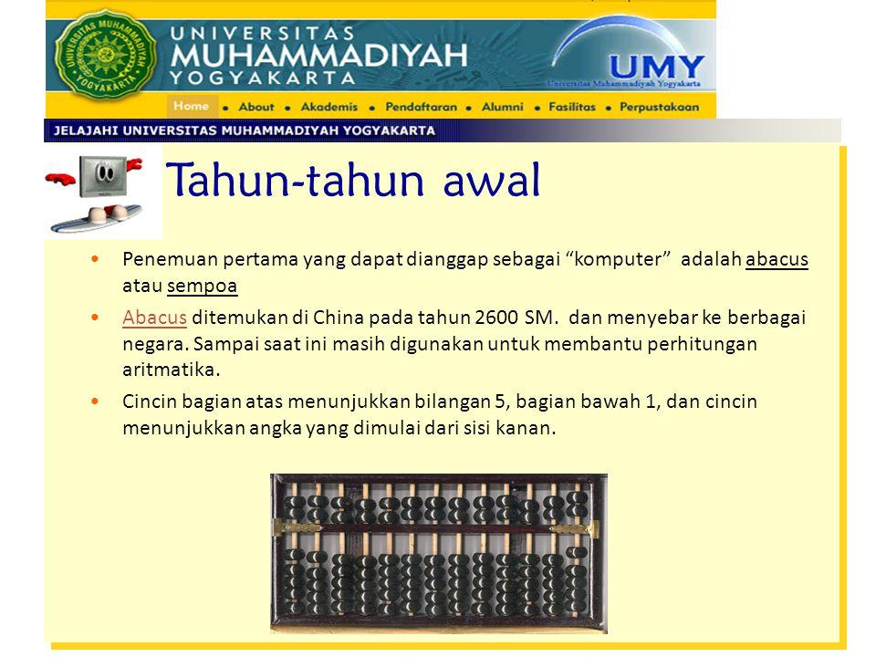 Penemuan pertama yang dapat dianggap sebagai komputer adalah abacus atau sempoa Abacus ditemukan di China pada tahun 2600 SM.
