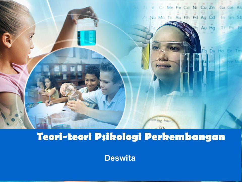 Teori-teori Psikologi Perkembangan Deswita