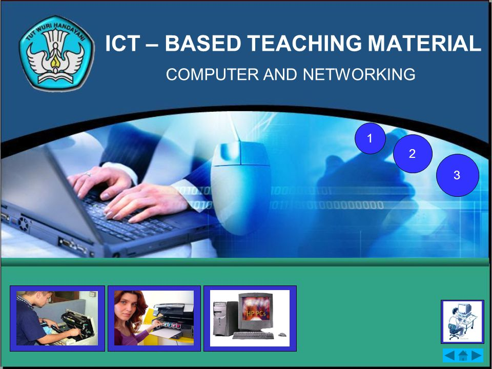 ICT – BASED TEACHING MATERIAL COMPUTER AND NETWORKING 1 2 3