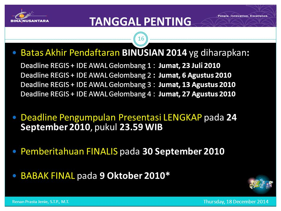 TANGGAL PENTING Thursday, 18 December 2014 Renan Prasta Jenie, S.T.P., M.T.