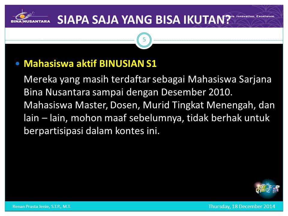 SIAPA SAJA YANG BISA IKUTAN. Thursday, 18 December 2014 Renan Prasta Jenie, S.T.P., M.T.