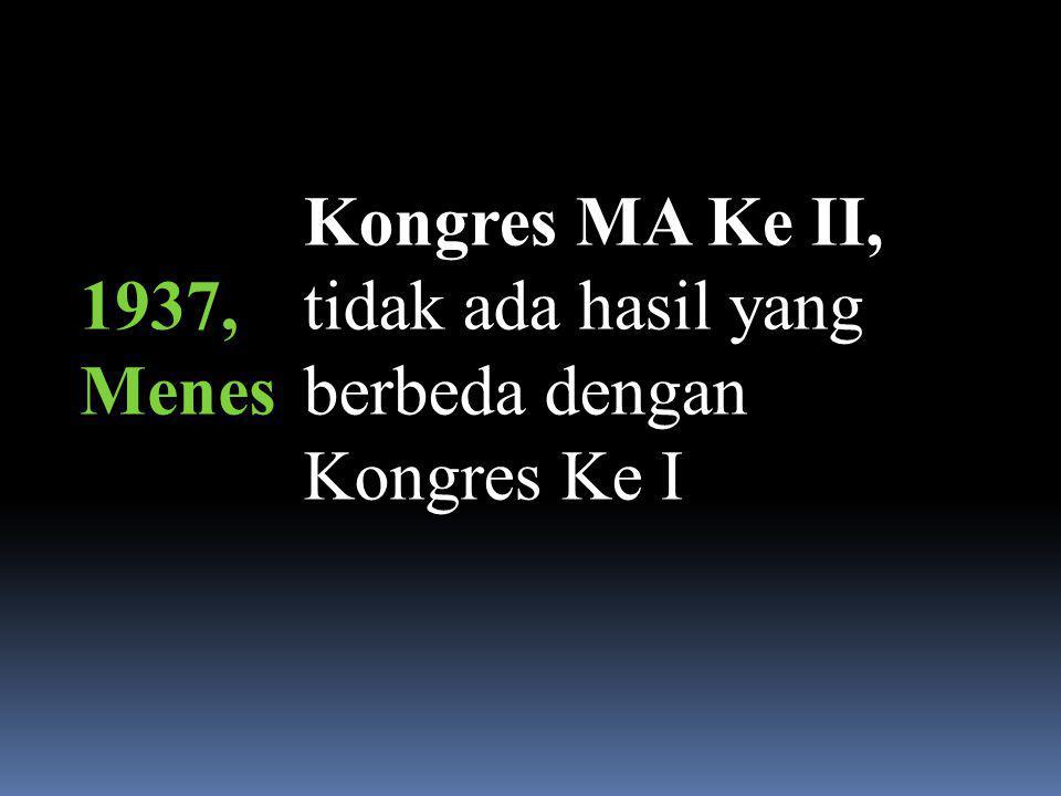 1936 Menes Kongres MA Ke I  Cabang MA sudang menacapai 40 cabang, maka pada tahun ini kongrea Pertaman MA dilakukan  Keputusan MA di deklarasikan me