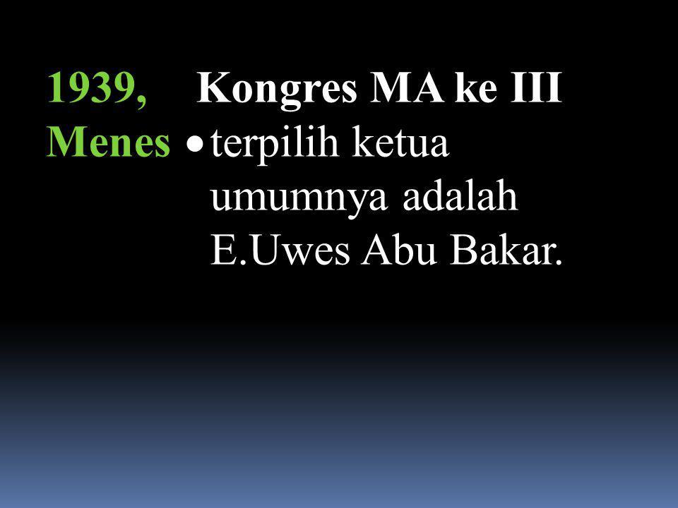 1938, Menes Meninggalnya Ketua Umum Pertama K.H. Moh Yasin dan diganti oleh wakilnya K.H. abdul Mukti.
