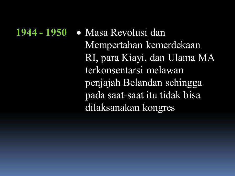 1943, Menes Kongres MA Ke- VI  tetap terpilihnya kembali ketuya umumnya adalah E.Uwes Abu Bakar