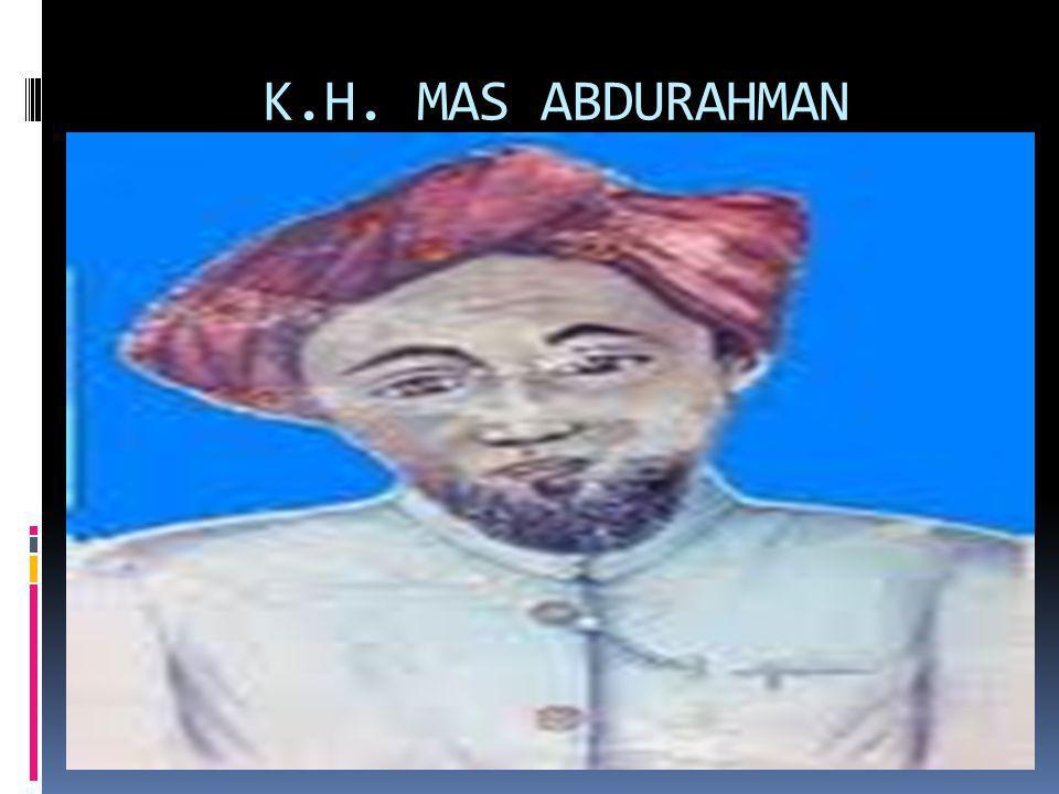 K.H. MAS ABDURAHMAN