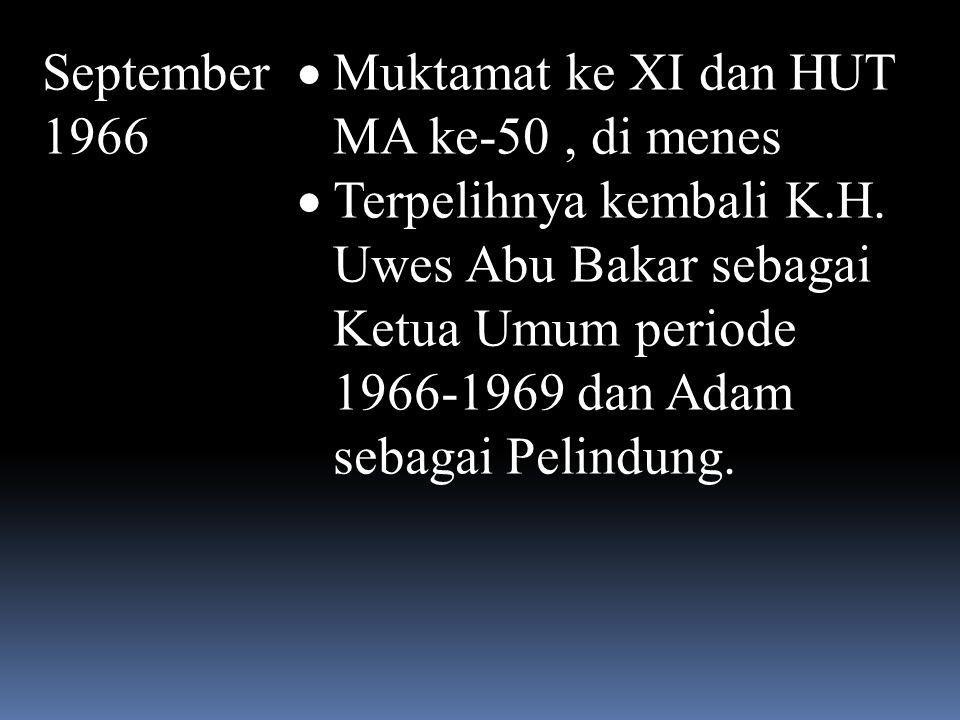 2 OKT 1966  PB MA Membuat pernyataan mengutuk PKI yang mengandakan kup dan membnatai tujuh orang jendral dan merupakan pernyataan pertama dari organi