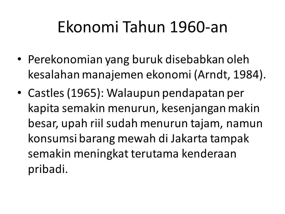 Ekonomi Tahun 1960-an Setelah konfrontasi (1949) ekonomi Indonesia mengalami sedikit kemajuan.