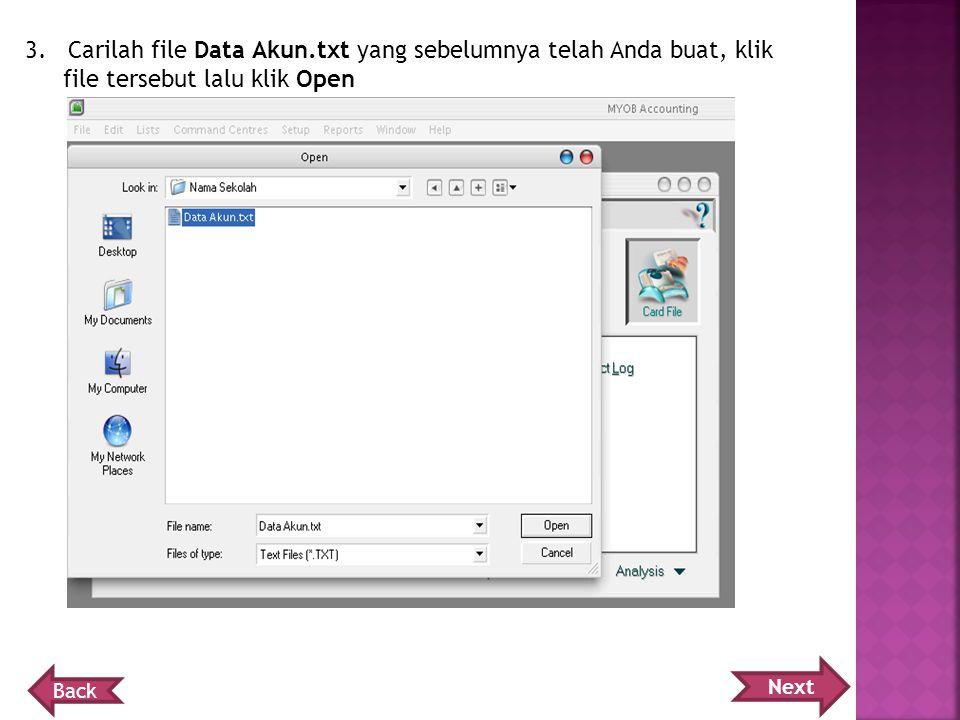 3. Carilah file Data Akun.txt yang sebelumnya telah Anda buat, klik file tersebut lalu klik Open Next Back