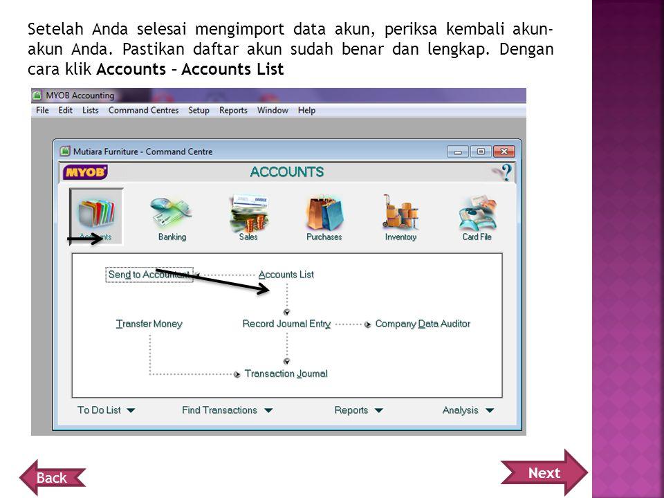 Setelah Anda selesai mengimport data akun, periksa kembali akun- akun Anda.