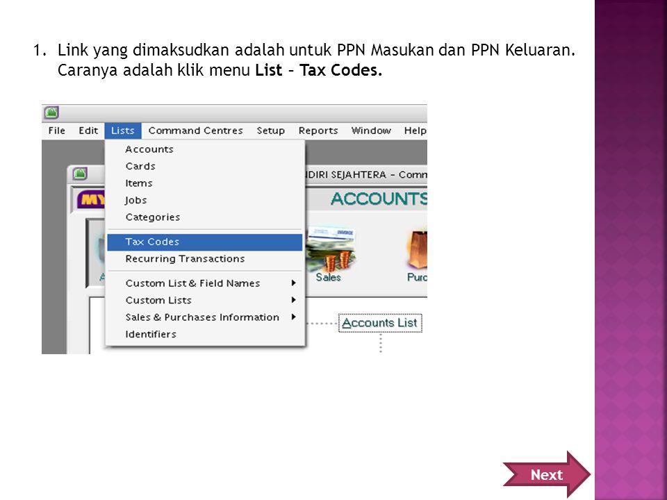 1.Link yang dimaksudkan adalah untuk PPN Masukan dan PPN Keluaran.
