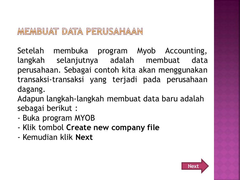Setelah membuka program Myob Accounting, langkah selanjutnya adalah membuat data perusahaan.