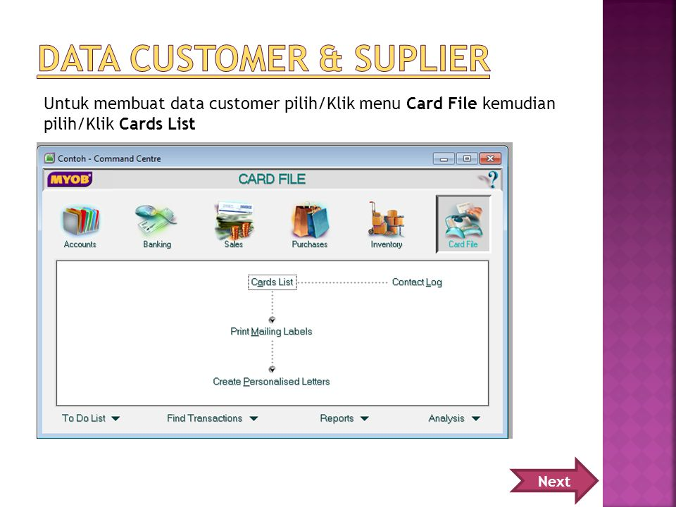 Untuk membuat data customer pilih/Klik menu Card File kemudian pilih/Klik Cards List Next