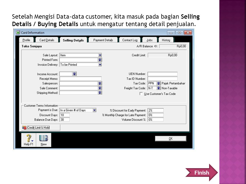 Setelah Mengisi Data-data customer, kita masuk pada bagian Selling Details / Buying Details untuk mengatur tentang detail penjualan.